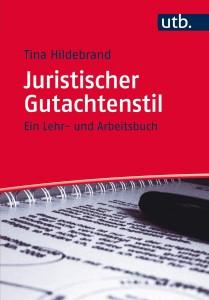 Tina Hildebrand: Juristischer Gutachtenstil - Cover (c) A. Francke Verlag