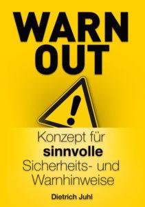 Warn out - Dietrich Juhl gibt sinnvolle Warnhinweise