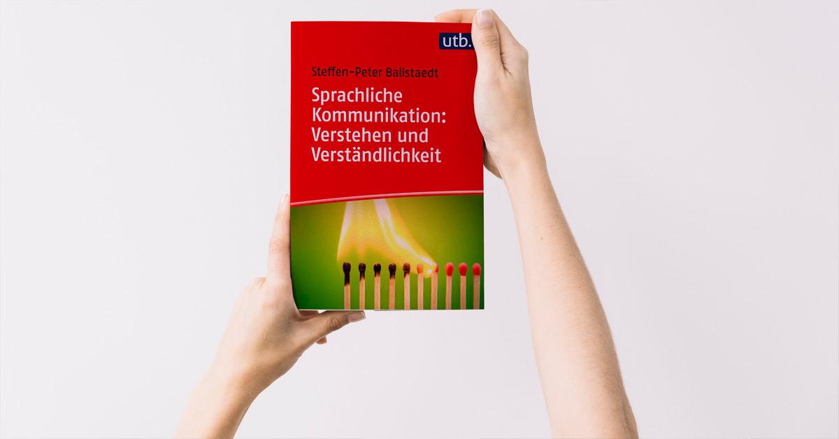 Rezension Ballstaedt, Steffen-Peter.: Sprachliche Kommunikation: Verstehen und Verständlichkeit