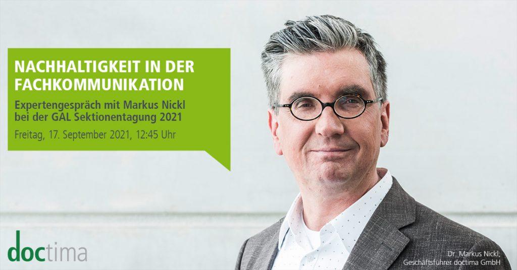 Expertengespräch Nachhaltigkeit in der Fachkommunikation, Markus Nickl, GAL Sektionentagung 2021